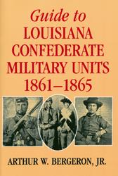 Guide to Louisiana Confederate Military Units